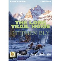 THE LONG TRAIL HOME, download, by Stephen Bly, (Fortunes of the Black Hills Series, Book 3), Read by Jerry Sciarrio