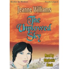 THE UNPLOWED SKY, download, by Jeanne Williams, Read by Stephanie Brush