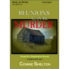 REUNIONS CAN BE MURDER, download, by Connie Shelton, (A Charlie Parker Mystery Series, Book 7), Read by Stephanie Brush