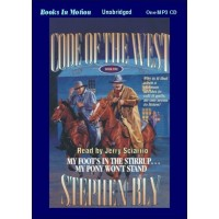 MY FOOT'S IN THE STIRRUP, MY PONY WON'T STAND, download, by Stephen Bly, (Code of the West Series, Book 5), Read by Jerry Sciarrio