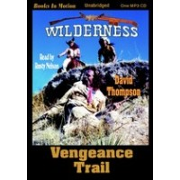 VENGEANCE TRAIL, by David Thompson, (Wilderness Series, Book 7), Read by Rusty Nelson