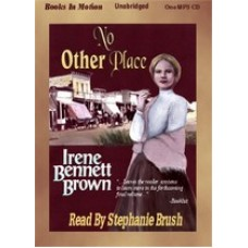 NO OTHER PLACE, download, by Irene Bennett Brown, (Women of Paragon Springs Series, Book 3), Read by Stephanie Brush