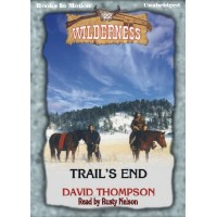 TRAIL'S END, download, by David Thompson, (Wilderness Series, Book 22), Read by Rusty Nelson