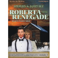 ROBERTA AND THE RENEGADE, download, by Stephen and Janet Bly, (The Carson City Chronicles Series, Book 3), Read by Laurie Klein