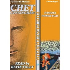 PANAMA POWER PLAY, by Chet Cunningham, (The Penetrator Series, Book 19), Read by Kevin Foley