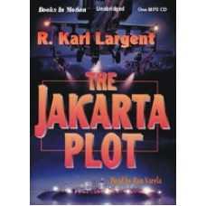 THE JAKARTA PLOT, download, by R. Karl Largent, Read by Ron Varela
