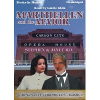 MARTHELLEN AND THE MAJOR, by Stephen and Janet Bly, (The Carson City Chronicles Series, Book 2), Read by Laurie Klein