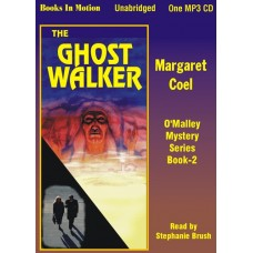 THE GHOST WALKER, by Margaret Coel, (Father O'Malley Mystery Series, Book 2), Read by Stephanie Brush