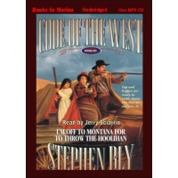 I'M OFF TO MONTANA FOR TO THROW THE HOOLIHAN, download, by Stephen Bly, (Code of the West Series, Book 6), Read by Jerry Sciarrio