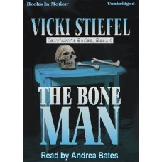THE BONE MAN, download, by Vicki Stiefel, (Tally Whyte Series, Book 4), Read by Stephanie Brush