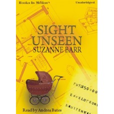 SIGHT UNSEEN, by Suzanne Barr, Read by Andrea Bates
