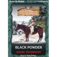 BLACK POWDER, download, by David Thompson, (Wilderness Series, Book 21), Read by Rusty Nelson