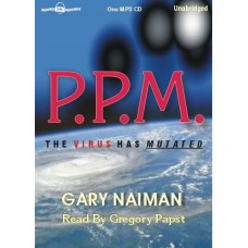 P.P.M., download, by Gary Naiman, Read by Greg Papst