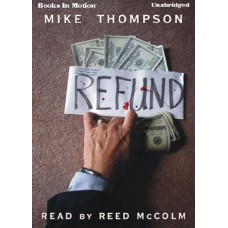 REFUND, download, by Mike Thompson, Read by Reed McColm