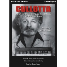 CULLOTTA, by Dennis N. Griffin and Frank Cullotta, Read by Michael Taylor