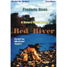 THE RED RIVER, by Frederic Bean, (Rivers West Series, Book 19), Read by Michael Taylor