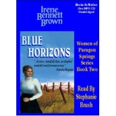 BLUE HORIZONS, download, by Irene Bennett Brown, (Women of Paragon Springs Series, Book 2), Read by Stephanie Brush