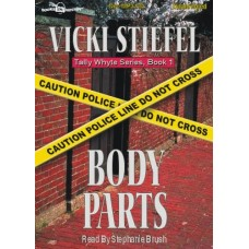BODY PARTS, by Vicki Stiefel, (Tally Whyte Series, Book 1), Read by Stephanie Brush