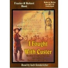 I FOUGHT WITH CUSTER, download, by Robert and Frazier Hun, Read by Jack Sondericker