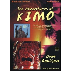 THE ADVENTURES OF KIMO, by Dan Robison, Read by Reed McColm
