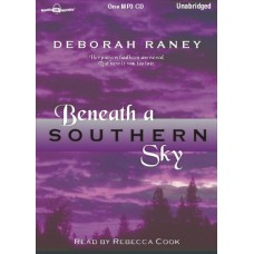 BENEATH A SOUTHERN SKY, by Deborah Raney, (Natalie Camfield Series, Book 1), Read by Rebecca Cook