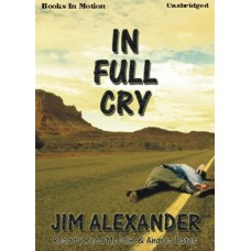 IN FULL CRY, download, by Jim Alexander, Read by Reed McColm and Andrea Bates