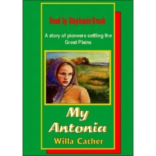 MY ANTONIA, download, by Willa Cather, Read by Stephanie Brush