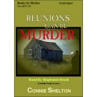 REUNIONS CAN BE MURDER, by Connie Shelton, (A Charlie Parker Mystery Series, Book 7), Read by Stephanie Brush