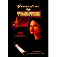 GENEVIEVE OF TOMBSTONE, download, by John Duncklee, Read by Juanita Parker