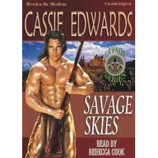 SAVAGE SKIES, by Cassie Edwards, Read by Rebecca Cook