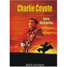 CHARLIE COYOTE, download, by Gary McCarthy, Read by Gene Engene
