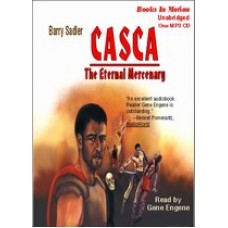 CASCA: THE ETERNAL MERCENARY, By Barry Sadler, (Casca Series, Book 1), Read By Gene Engene