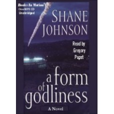 A FORM OF GODLINESS, download, by Shane Johnson, Read by Greg Papst