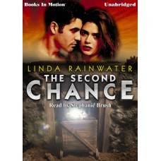 THE SECOND CHANCE, by Linda Rainwater, Read by Stephanie Brush