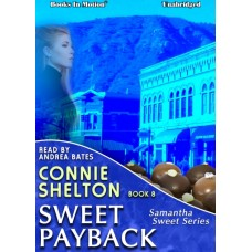 SWEET PAYBACK, download, by Connie Shelton (Samantha Sweet Series, Book 8), Read by Andrea Bates