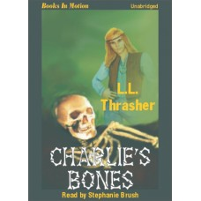 CHARLIE'S BONES, download, by L.L. Thrasher, Read by Stephanie Brush