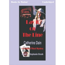 LAY IT ON THE LINE, by Catherine Dain, (Freddie O'Neal Mystery Series, Book 3), Read by Stephanie Brush