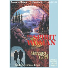 THE SPIRIT WOMAN, by Margaret Coel, (Father O'Malley Mystery Series, Book 6), Read by Stephanie Brush