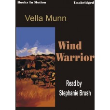 WIND WARRIOR, by Vella Munn, (The Soul Survivors Series, Book 3), Read by Stephanie Brush