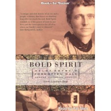 BOLD SPIRIT, by Linda Lawrence Hunt, Read by Pat Stien