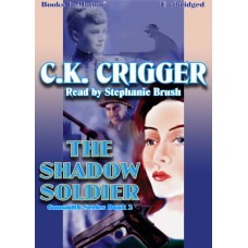 THE SHADOW SOLDIER, download, by C.K. CRIGGER, (Gunsmith Series, Book 2), Read by Stephanie Brush