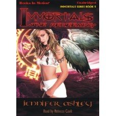 IMMORTALS: THE REDEEMING, by Jennifer Ashley, (Immortals Series, Book 5), Read by Rebecca Cook