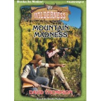 MOUNTAIN MADNESS, download, by David Thompson, (Wilderness Series, Book 24), Read by Rusty Nelson