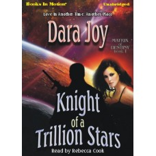 KNIGHT OF A TRILLION STARS, by Dara Joy, (Matrix of Destiny Series, Book 1), Read by Rebecca Cook