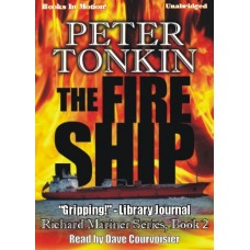 THE FIRE SHIP, by Peter Tonkin, (Richard Mariner Series, Book 2), Read by Dave Courvoisier