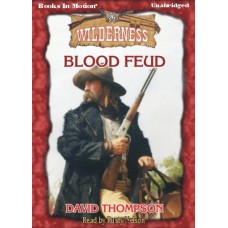 BLOOD FEUD, download, by David Thompson, (Wilderness Series, Book 26), Read by Rusty Nelson