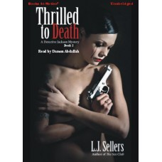 THRILLED TO DEATH, by L.J. Sellers, (Wade Jackson Series, Book 3), Read by Damon Abdallah