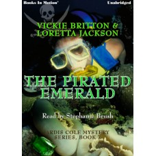 THE PIRATED EMERALD, by Vickie Britton and Loretta Jackson, (Ardis Cole Series, Book 7), Read by Stephanie Brush