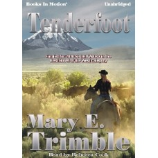 TENDERFOOT, download, by Mary E. Trimble, Read by Rebecca Cook