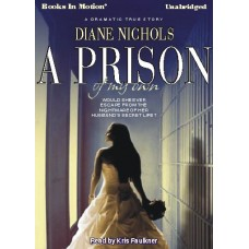 A PRISON OF MY OWN, by Diane Nichols, Read by Kris Faulkner